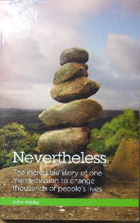 Image for Nevertheless  The incredible story of one man's mission to change thousands of people's lives