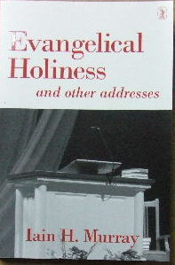 Image for Evangelical Holiness and Other addresses.