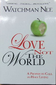Image for Love Not The World  A prophetic call to holy living