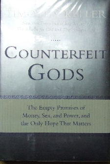 Image for Counterfeit Gods  The empty promises of Money, Sex and Power and the only hope that matters