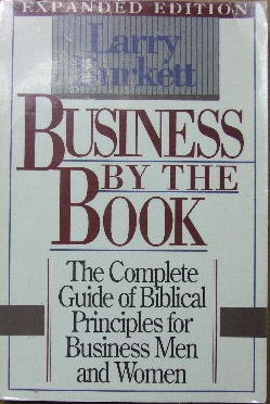 Image for Business by the Book  The Complete Guide of Biblical Principles for Business Men and Women