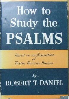 Image for How to study the Psalms.  Based on an exposition of twelve favourite Psalms