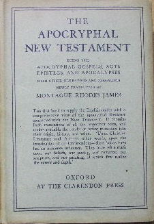 Image for The Apocryphal New Testament being the Apocryphal Gospels, Acts, Epistles and Apocalypses.