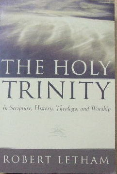 Image for The Holy Trinity  In Scripture, History, Theology, and Worship