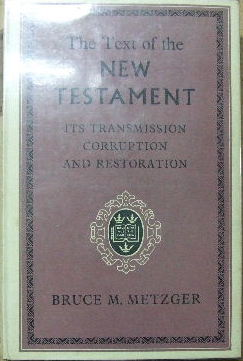 Image for The Text of the New Testament: Its Transmission, Corruption, and Restoration.