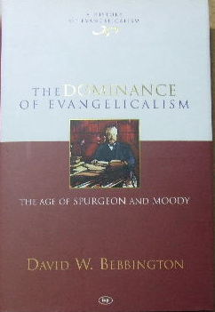 Image for The Dominance of Evangelicalism - the age of Spurgeon and Moody  (A History of Evangelicalism series)