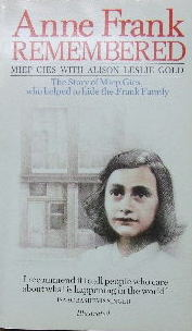 Image for Anne Frank Remembered.  The story of Miep Gies, who helped to hide the Frank family