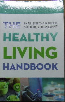 Image for The Healthy Living Handbook  Simple, everyday habits for your body, mind and spirit
