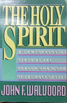 Image for The Holy Spirit  A comprehensive study of the Person and Work of the Holy Spirit