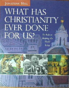 Image for What Has Christianity Ever Done For Us?  Its role in shaping the world today
