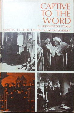 Image for Captive to the Word  Martin Luther: Doctor of Sacred Scripture