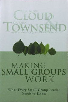 Image for Making Small Groups Work  What every small group leader needs to know