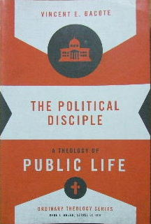 Image for The Political Disciple  A theology of public life