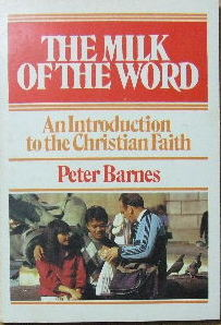Image for The Milk of the Word  An Introduction to the Christian Faith