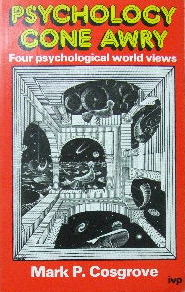 Image for Psychology Gone Awry  Four Psychological World Views