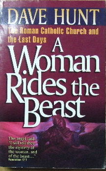Image for A Woman Rides the Beast  The Roman Catholic Church and the Last Days