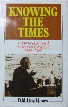 Image for Knowing The Times  Addresses delivered on various occasions 1942-1977
