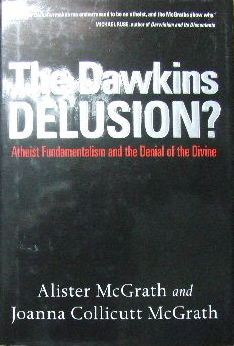 Image for The Dawkins Delusion?  Atheistic Fundamentalism and the denial of the divine