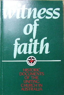Image for Witness of Faith  Historic Documents of the Uniting Church in Australia