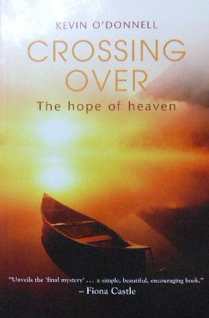 Image for Crossing Over - the hope of heaven.