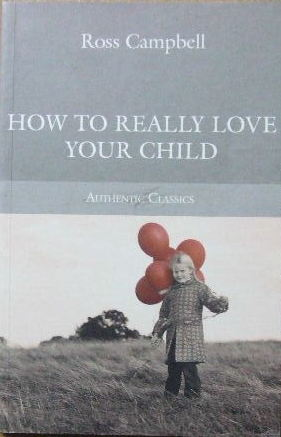 Image for How to Really Love Your Child.