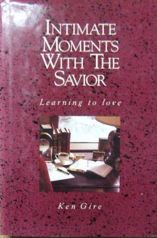 Image for Intimate Moments with the Savior  Learning to Love