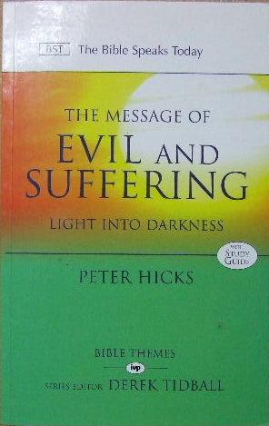 Image for The Message of Evil and Suffering: Light into Darkness with Study Guide  (Bible Speaks Today)