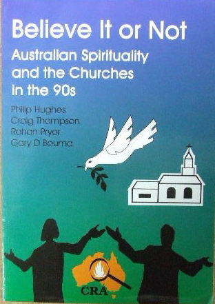 Image for Believe it or not - Australian Spirituality and the Churches in the 90s.