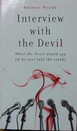 Image for Interview with the Devil.  What the devil would say (if he ever told the truth)