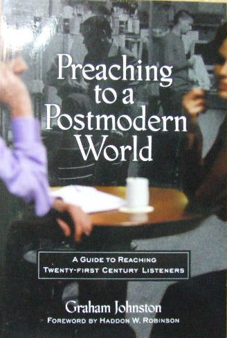 Image for Preaching to a Postmodern World  A Guide to Reaching Twenty-first Century Listeners