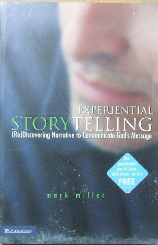 Image for Experiential Storytelling  Rediscovering Narrative to communicate God's message
