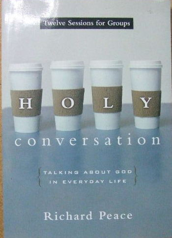 Image for Holy Conversation.  Talking about God in everyday life - twelve sessions for groups
