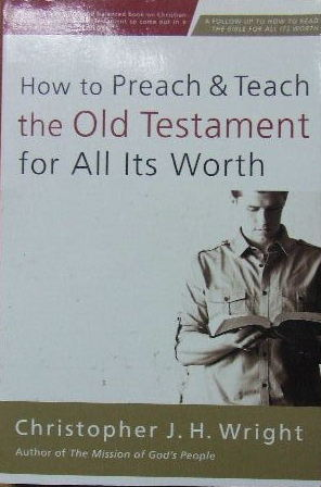 Image for How to Preach and Teach the Old Testament for all its worth.