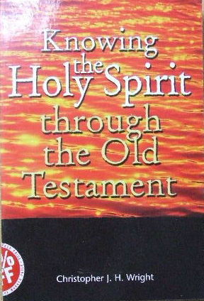 Image for Knowing the Holy Spirit through the Old Testament.