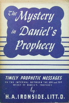 Image for The Mystery in Daniel's Prophecy  Timely prophetic messages on the interval between the 69th and 70th weeks of Daniels's prophecy