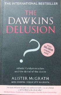 Image for The Dawkins Delusion?  Atheist fundamentalism and the denial of the divine
