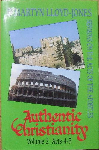 Image for Authentic Christianity  Vol. 2 Acts 4 - 5  Sermons on the Acts of the Apostles.
