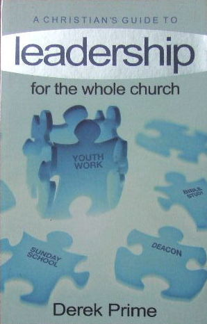 Image for A Christian's Guide to Leadership: --For the Whole Church.