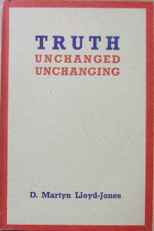 Image for Truth Unchanged, Unchanging.
