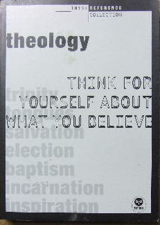 Image for Theology - think for yourself about what you believe.