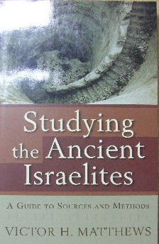Image for Studying the Ancient Israelites : A Guide to Sources and Methods.
