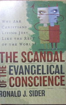 Image for The Scandal of the Evangelical Conscience: Why Are Christians Living Just Like the Rest of the World?