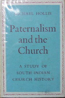 Image for Paternalism and the Church  A study of South Indian Church History