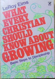 Image for What Every Christian Should Kno w About Growing  Basic Steps to Discipleship