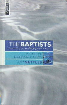 Image for The Baptists 1 : Key People Involved in Forming a Baptist Identity; Beginings in Britain.