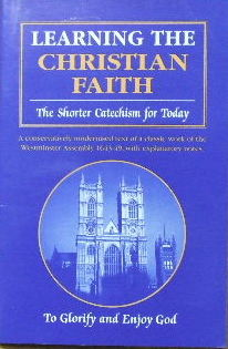 Image for Learning the Christian Faith  The Shorter Catechism for Today