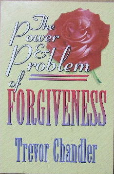 Image for The Power & Problem of Forgiveness.
