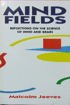 Image for Mind Fields  Reflections on the science of mind and brain
