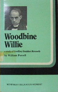 Image for Woodbine Willie  An Anglican Incident. Being some account of the life and times of Geoffrey Ankatell Studdert Kennedy poet, prophet, seeker after truth, 1883-1929