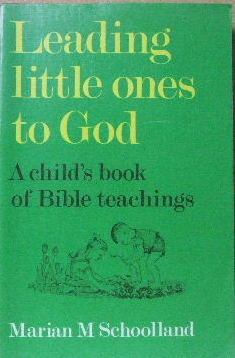 Image for Leading Little Ones to God ..A Child's Book of Bible Teachings